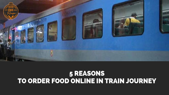 5 Reasons to Order Food Online in Train Journey