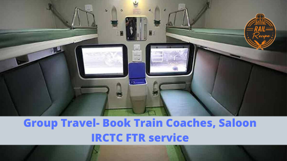 Group Travel- Book Train Coaches, Saloon IRCTC FTR service