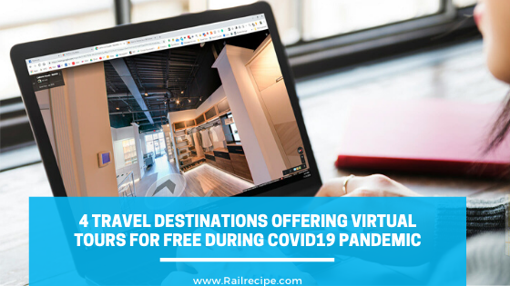 4 Travel Destinations offering Virtual Tours for Free During Covid19 Pandemic
