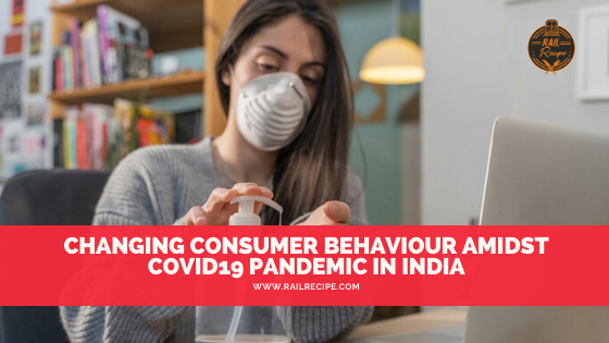 Changing Consumer Behaviour Amidst COVID19 Pandemic In India