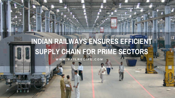 Indian Railways Ensures Efficient Supply Chain for Prime Sectors