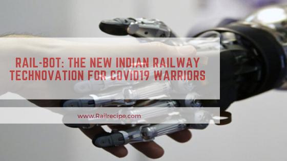 RAIL-BOT_ The New Indian Railway Technovation for COVID19 Warriors
