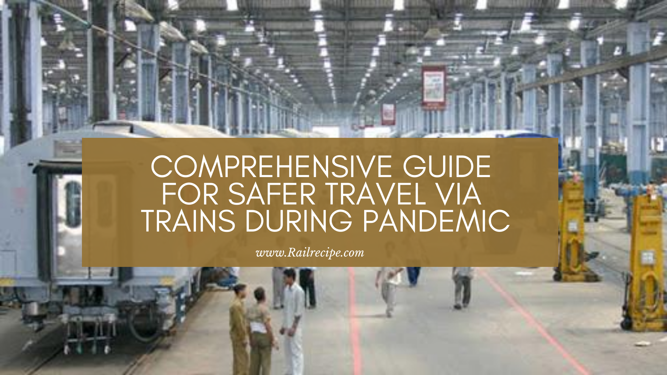 Comprehensive Guide for Safer Travel via Trains During Pandemic